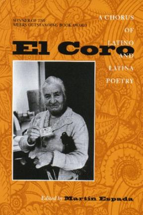 El Coro: A Chorus of Latino and Latina Poetry