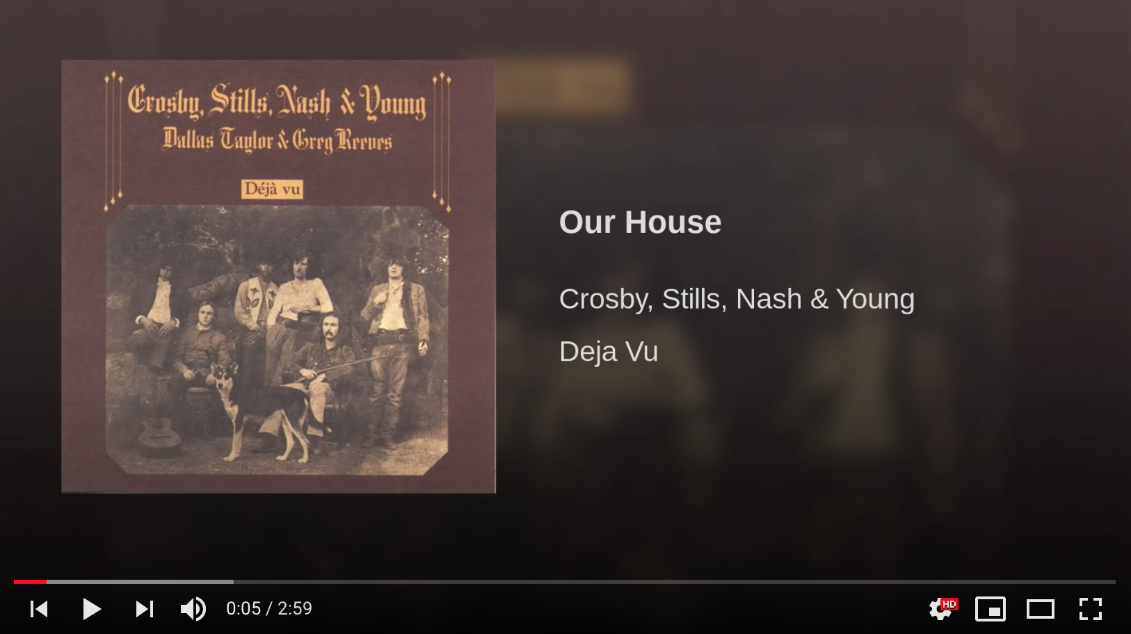 """""""Our House"""" by Crosby, Stills, Nash & Young"""