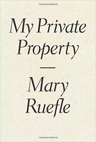 My Private Property by Mary Ruefle