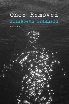 Once Removed by Elizabeth Bradfield