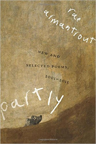 Partly: New and Selected, 2001-2015 by Rae Armantrout
