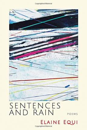 Sentences and Rain by Elaine Equi