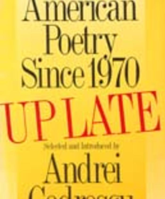 American Poetry Since 1970: Up Late