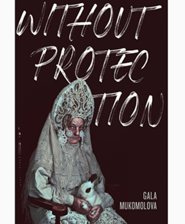 Without Protection (Coffee House Press, April 2019)
