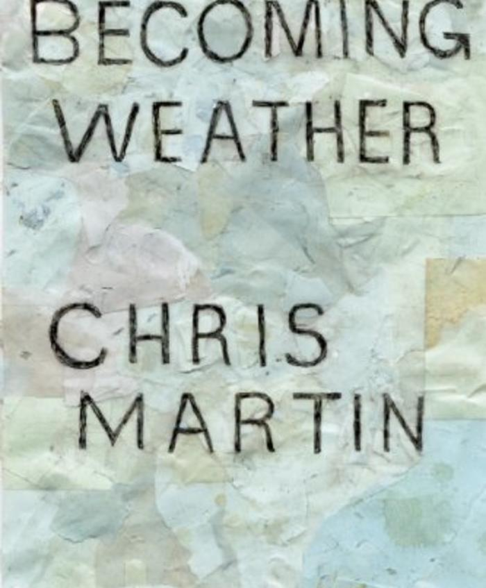 Becoming Weather by Chris Martin