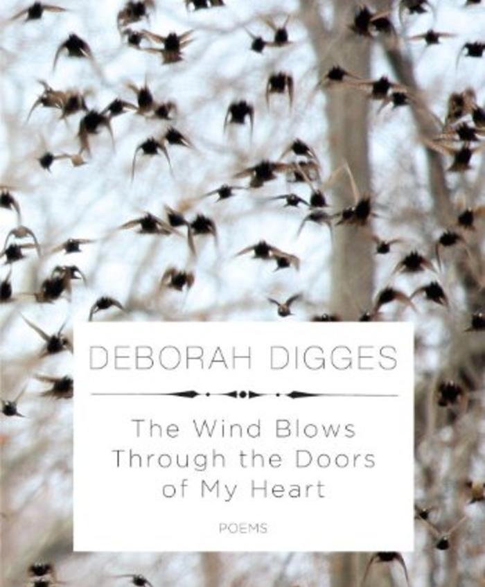The Wind Blows Through the Doors of My Heart by Deborah Digges