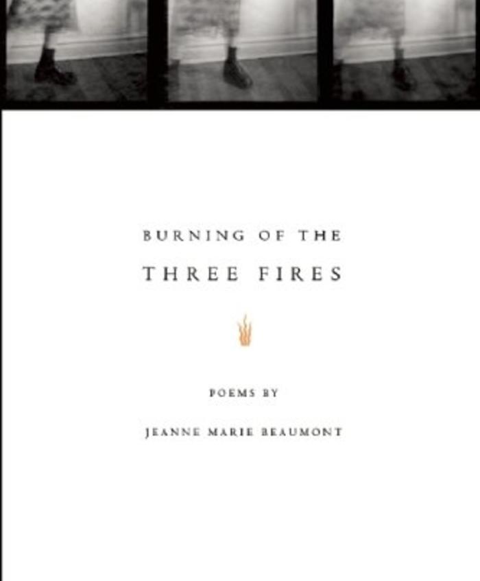 Burning of the Three Fires by Jeanne Marie Beaumont