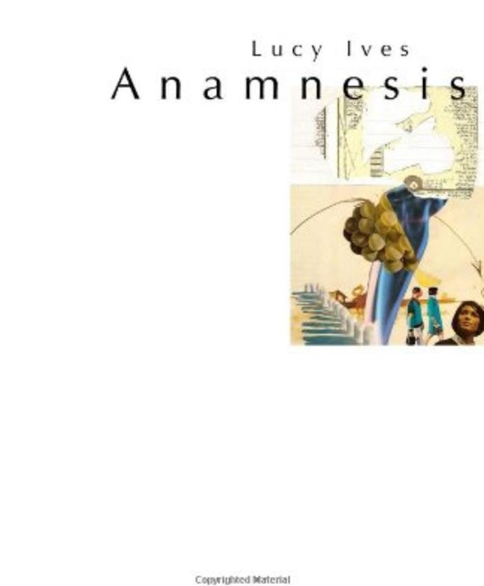 Anamnesis by Lucy Ives