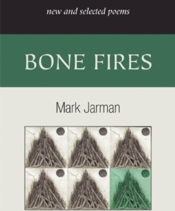 Bone Fires: New and Selected Poems by Mark Jarman