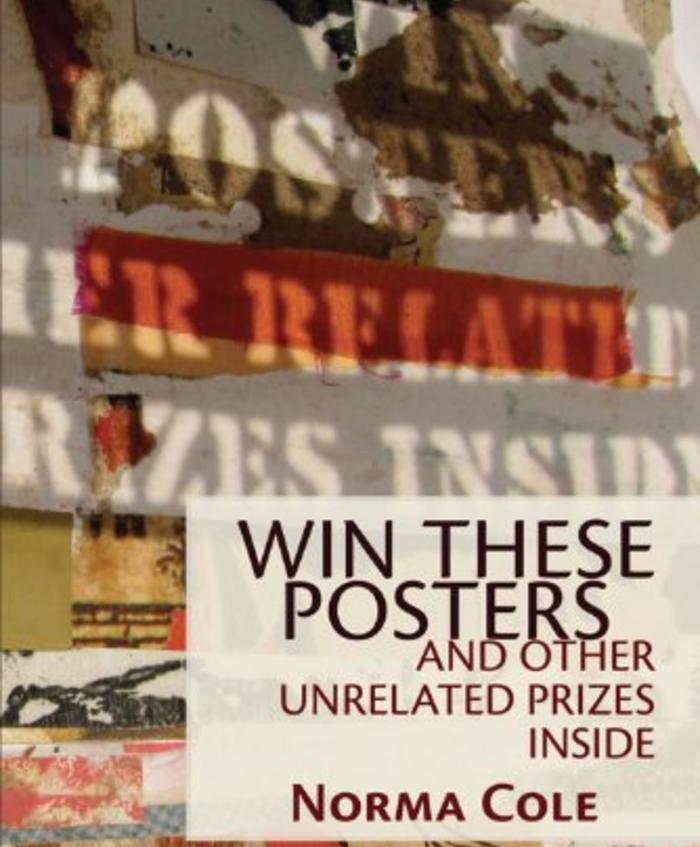 Win These Posters and Other Unrelated Prizes Inside by Norma Cole