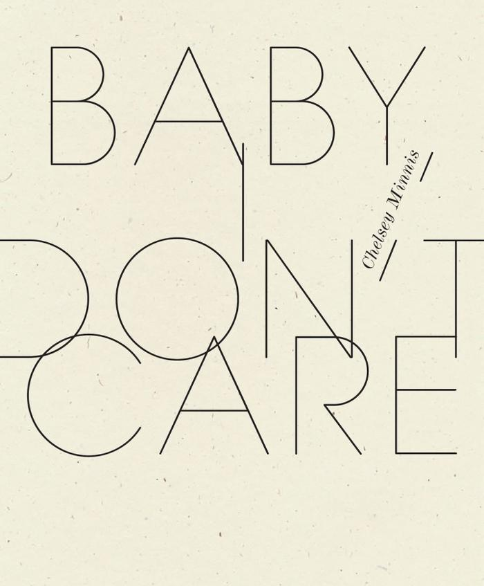 Baby, I Don't Care (Wave Books, September 2018)