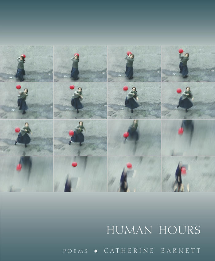 Human Hours (Graywolf Press, September 2018)