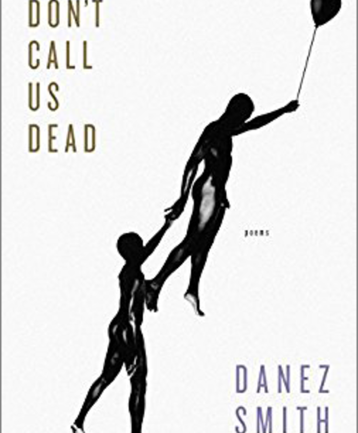 Don't Call Us Dead (Graywolf Press, September 2017)