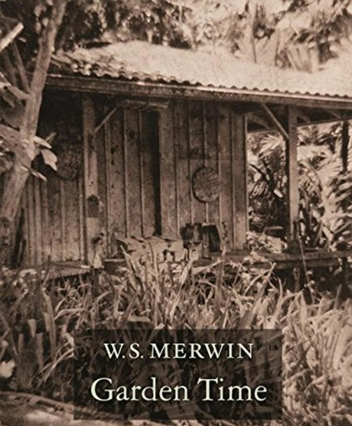 Garden Time by W. S. Merwin