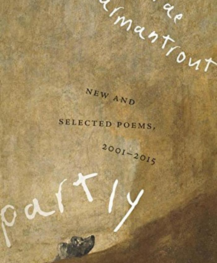 Partly: New and Selected Poems, 2001–2015 by Rae Armantrout