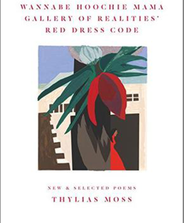 Wannabe Hoochie Mama Gallery of Realities' Red Dress Code: New & Selected Poems by Thylias Moss