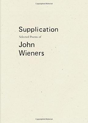 Supplication by John Wieners