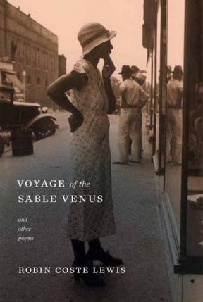 Voyage of the Sable Venus and Other Poems by Robin Coste Lewis